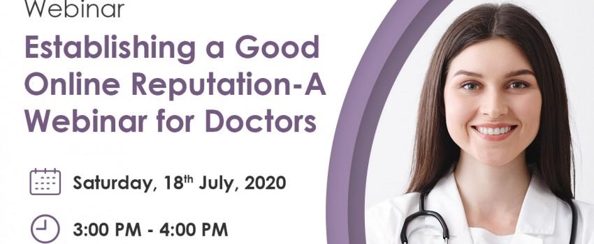 Establishing a Good Online Reputation - A Webinar for Doctors