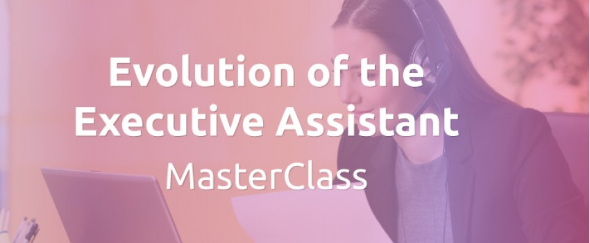 Evolution of the Executive Assistant MasterClass