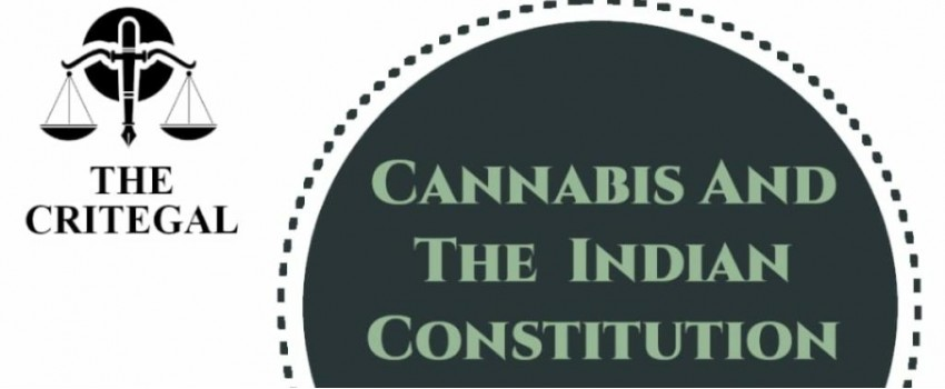 CANNABIS AND THE INDIAN CONSTITUTION