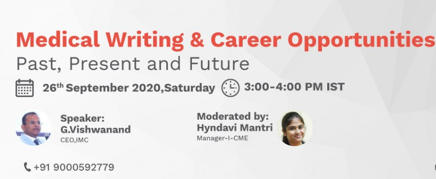 Webinar on - Medical Writing & Career Opportunities   Past, Present & Future