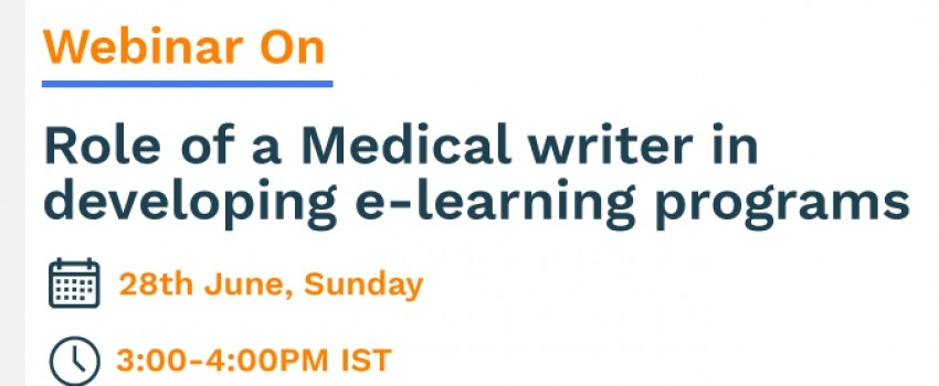 Webinar on Role of a Medical writer in developing e-learning programs