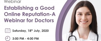 Establishing a Good Online Reputation - A Webinar for Doctors