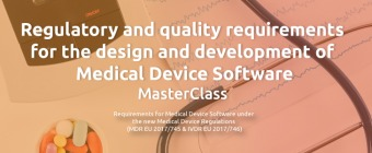 Regulatory and quality requirements for the design and development of Medical Device Software MasterClass