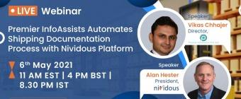 Live Webinar : Premier InfoAssists Automates Shipping Documentation Process with Nividous Platform