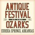 ANTIQUE FESTIVAL OF THE OZARKS EUREKA SPRINGS