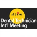 DENTAL TECHNICIAN INT'L MEETING - DTIM