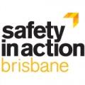 SAFETY IN ACTION - BRISBANE